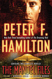 The Mandel Files, Volume 1: Mindstar Rising & a Quantum Murder by Peter F Hamilton