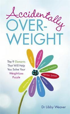 Accidentally Overweight by Libby Weaver image