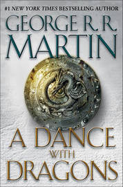 A Dance with Dragons (Song of Ice and Fire #5) by George R.R. Martin