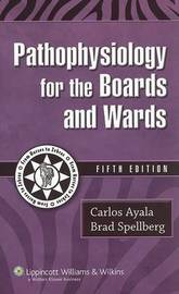 Pathophysiology for the Boards and Wards by Carlos Ayala image