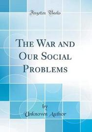 The War and Our Social Problems (Classic Reprint) by Unknown Author image