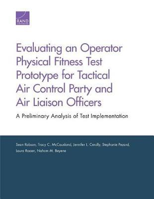 Evaluating an Operator Physical Fitness Test Prototype for Tactical Air Control Party and Air Liaison Officers by Sean Robson