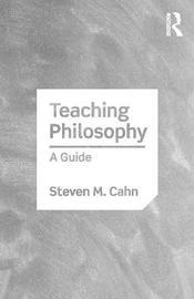 Teaching Philosophy by Steven M Cahn