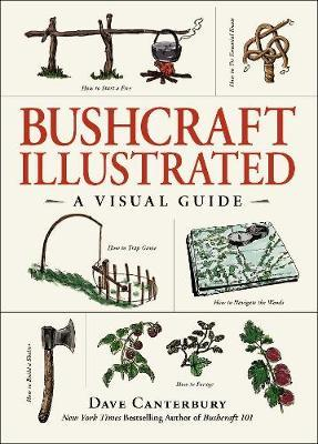 Bushcraft Illustrated by Dave Canterbury