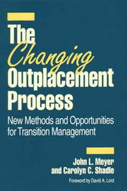 The Changing Outplacement Process by John L. Meyer