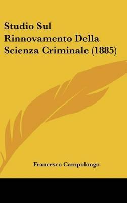 Studio Sul Rinnovamento Della Scienza Criminale (1885) by Francesco Campolongo image