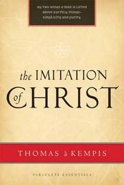 The Imitation of Christ by . Thomas