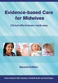 Evidence-Based Care for Midwives by Donna Brayford