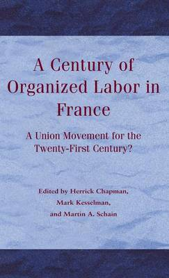 A Century of Organized Labor in France