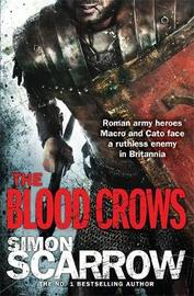 The Blood Crows (Eagles of the Empire 12) by Simon Scarrow