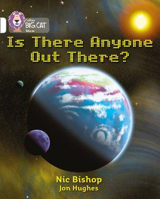 Is There Anyone Out There? by Nic Bishop