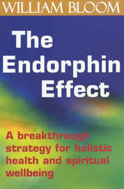 The Endorphin Effect by William Bloom image