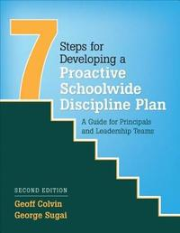 Seven Steps for Developing a Proactive Schoolwide Discipline Plan by Geoffrey T. Colvin