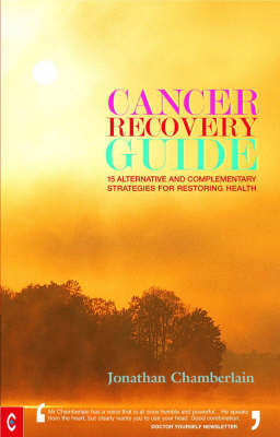 Cancer Recovery Guide by Jonathan Chamberlain