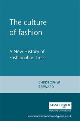 The Culture of Fashion by Christopher Breward