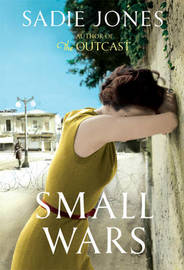 Small Wars by Sadie Jones image