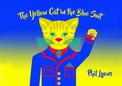 The Yellow Cat in The Blue Suit by Phil Lyons