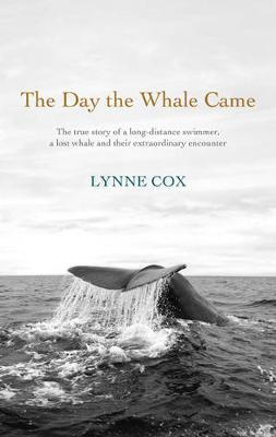 The Day the Whale Came by Lynne Cox