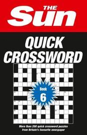 The Sun Quick Crossword Book 6 by The Sun
