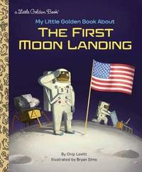 My Little Golden Book About the First Moon Landing by Charles Lovitt image
