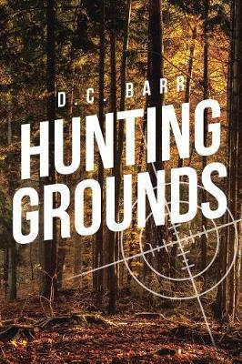 Hunting Grounds by D C Barr