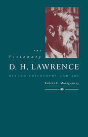The Visionary D. H. Lawrence by Robert E. Montgomery image