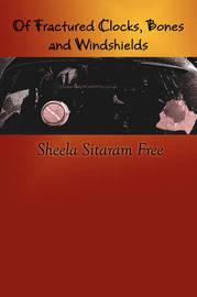 OF Fractured Clocks, Bones and Windshields by Sheela Sitaram Free image