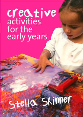 Creative Activities for the Early Years by Stella M. Skinner