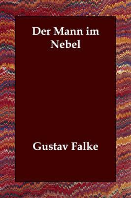Der Mann Im Nebel by Gustav Falke