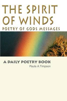 The Spirit of Winds Poetry of Gods Messages: A Daily Poetry Book by Paula A. Timpson image