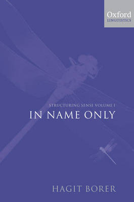 Structuring Sense: Volume 1: In Name Only by Hagit Borer image