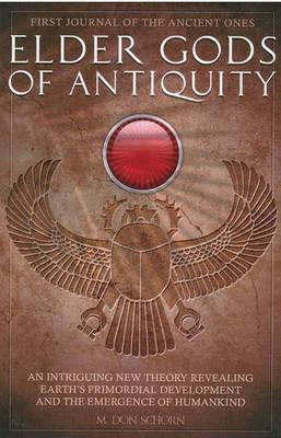 Elder Gods of Antiquity by M. , Don Schorn