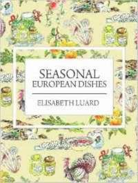Seasonal European Dishes by Elisabeth Luard