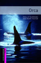 Oxford Bookworms Library: Starter Level:: Orca by Phillip Burrows image