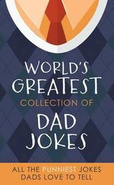The World's Greatest Collection of Dad Jokes by Barbour Publishing