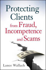 Protecting Clients from Fraud, Incompetence and Scams by Lance Wallach image