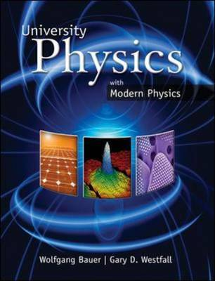 University Physics with Modern Physics: Chapters 1-40 by Wolfgang W. Bauer image