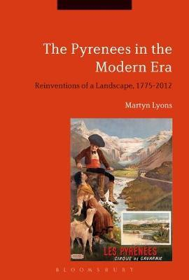 The Pyrenees in the Modern Era by Martyn Lyons