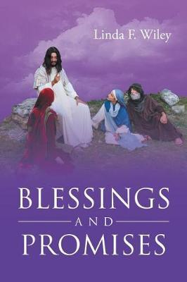 Blessings and Promises by Linda F Wiley