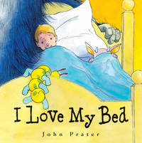 I Love My Bed by John Prater image