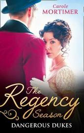 The Regency Season: Dangerous Dukes by Carole Mortimer