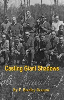 Casting Giant Shadows by MR F Bradley Reaume