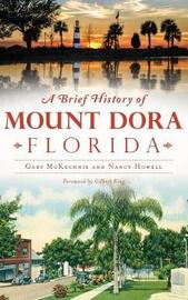 A Brief History of Mount Dora, Florida by Gary McKechnie