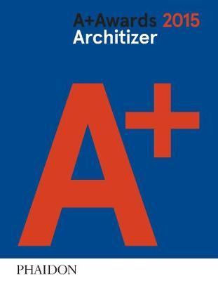 Architizer: A+ Awards 2015 by Architizer
