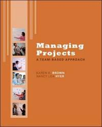 Managing Projects: A Team-Based Approach with Student CD by Karen B. Brown image
