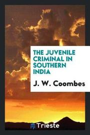 The Juvenile Criminal in Southern India by J.W. Coombes image