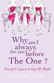 Why Am I Always the One Before 'The One'? by Charlotte Ward image
