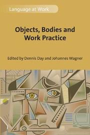 Objects, Bodies and Work Practice