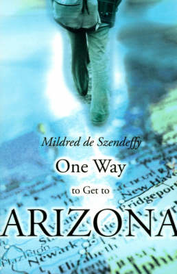 One Way to Get to Arizona by Mildred de Szendeffy image