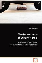 The Importance of Luxury Hotels by Ines Lochmann image